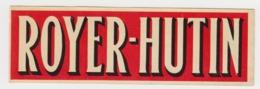 BB914 - Etiquette Ancienne ROYER - HUTIN - Autres Bouteilles