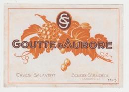 BB918 - Etiquette Ancienne GOUTTE D'AURORE - Caves Salavert - Bourg St Andéol - Ardèche - Otras Colecciones