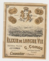 BB919 - Etiquette Ancienne ELIXIR DE LONGUE VIE - C.COMOZ - CHAMBERY - Andere Verzamelingen