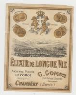 BB919 - Etiquette Ancienne ELIXIR DE LONGUE VIE - C.COMOZ - CHAMBERY - Andere Sammlungen