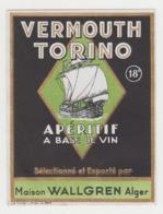 BB929 - Etiquette Ancienne VERMOUTH TORINO - Apéritif à Base De Vin - Maison Wallgren ALGER - Unclassified