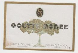 BB934 - Etiquette Ancienne Goutte Dorée - CAVES SALAVERT - Bourg St Andéol - Ardèche - Otras Colecciones