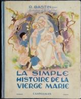 Robert BASTIN O.M.I. - La Simple Histoire De La Vierge Marie - Casterman - ( 1947 ) . - Books, Magazines, Comics