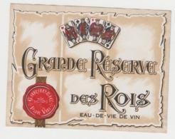 BB944 - Etiquette Ancienne Grande Réserve Des Rois - Eau De Vie De Vin - Andere Sammlungen