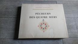 Pêcheurs Des Quatre Mers De Vercel Illustré Par Meheut Brenet Marin Marie 1957 Marine Pêche - Arte