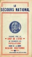 Le Secours National Chargé... De Secourir Les Populations Bretonnes (Pétain, Régime De Vichy, Bretagne) - Documents Historiques