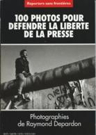 Reporters Sans Frontières - 1997 - 100 Photos Pour Défendre La Liberté De La Presse - Raymond DEPARDON - Photographs