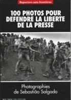 Reporters Sans Frontières - 1996 - 100 Photos Pour Défendre La Liberté De La Presse - Sébastiao SALGADO - Photographs