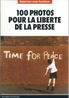 Reporters Sans Frontières - 1995 - 100 Photos Pour La Liberté De La Presse - TIME FOR PEACE - Photographs