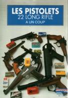 LES PISTOLETS 22 LONG RIFLE A UN COUP TIR ARME MUNITIONS - Libri