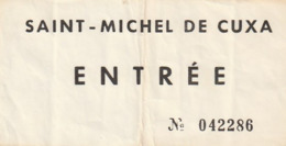 TICKET - ENTRADA / SAINT-MICHEL DE CUXA - ANO 199? - Tickets - Entradas