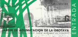 TICKET - ENTRADA / JARDIN DE ACLIMATACION DE LA OROTAVA - 199? - Tickets - Entradas