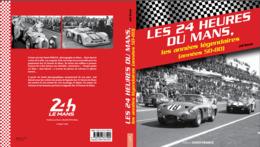 LES 24 H DU MANS Les Années Légendaires 1950/1980 Par JOEL BEROUL - Livres Dédicacés