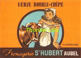 ANCIENNE ETIQUETTE FROMAGE ETIKET KAAS OLD CHEESE LABEL PUB HERVE DOUBLE CREME ST HUBERT AUBEL - Fromage