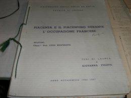 TESI DI LAUREA 1956-57 PIACENZA E IL PIACENTINO DURANTE L'OCCUPAZIONE FRANCESE - Diploma & School Reports