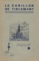 TIENEN/TIRLEMONT Le Carillon De Tirlemont - Jean Wauters - 1939  (R251) - Livres, BD, Revues