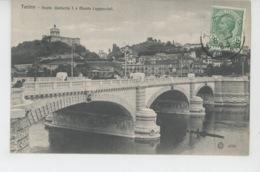 ITALIE - TORINO - Ponte Umberto I E Monte Cappuccini - Bridges