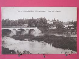 70 - Montbozon - Pont Sur L'Ognon - Scans Recto Verso - Other Municipalities