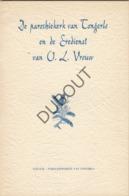 TONGERLO Parochiekerk OLVrouw - Met Illustraties En Lijst Van Pastoors    (R257) - Vecchi