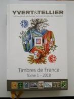 Catalogue De Cotation - Timbres De France (Yvert & Tellier) - Édition 2018 - France