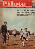 Pilote N°159 Jouez Au Football Avec Les Professionnels Pierre Pibarot - La Peugeot 404 Schéma Et Caractéristiques 1962 - Pilote