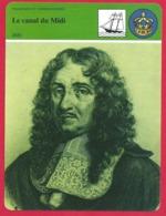 Le Canal Du Midi 1681. Pierre Paul Riquet. Fermier Général Des Gabelles, Entrepreneur. Transport Fluvial. - History