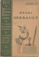 Henri Gerbault, Les Maîtres Humoristes, 160 Pages De Dessins, Humour, érotisme, Féminisme, Amour, Mari, Amant, Maîtresse - Arte