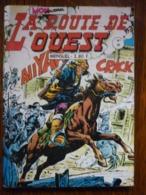 La Route De L'Ouest Mensuel N°55/ Editions Aventures Et Voyages, 1979 - Books, Magazines, Comics