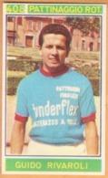 Figurina Sticker Campioni Dello Sport Panini 1967-68 - N. 408 GUIDO RIVAROLI - Pattinaggio A Rotelle - Edition Italienne