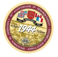ETIQUETTE De FROMAGE..CAMEMBERT De NORMANDIE..50ème Anniversaire Du Débarquement 6 Juin 1944 D. Day - Fromage