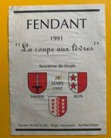 11831 -  La Coupe Aux Lèvres 16e De Finale Savièse - Sion 1992 Fendant 1991 - Soccer