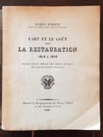 ROBIQUET Jacques: L'ART ET LE GOUT SOUS LA RESTAURATION 1814 à1830. Edition 1937 - Arte