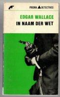 Prisma Detective 51: In Naam Der Wet (Edgar Wallace) (Het Spectrum 1965) - Détectives & Espionnages
