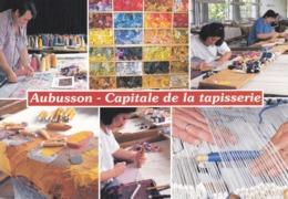 23 AUBUSSON - CAPITALE DE LA TAPISSERIE - DIVERS ASPECTS DE LA FABRICATION - Aubusson