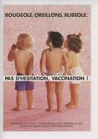 Rougeole Oreillons Rubéole - Pas D'hésitation, Vaccination ! (santé Enfant Vaccin) Cp Vierge CFES - Salute