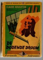 Pyramide Zakromans 5: De Dodende Droom (Claude Houghton) (De Driehoek 1948) - Détectives & Espionnages