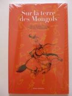 Sur La Terre Des Mongols.  Calligraphies & Dessins /  éd. Alternatives - 2008 - - Arte