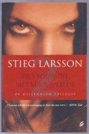 Millenium-trilogie 2: De Vrouw Die Met Vuur Speelde (Stieg Larsson) (Signatuur 2009) - Horrors & Thrillers