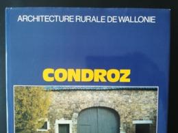 ARCHITECTURE RURALE DE WALLONIE CONDROZ LIÈGE  HAINAUT NAMUR BELGIQUE LIVRE ANNÉE 1989 - Arte
