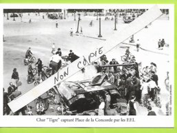MILITARIA LIBERATION DE PARIS PHOTO 150 Mm X 105 Mm Char Tigre Capture Place De La Concorde Par Les Ffi N059 - 1939-45