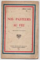 FASCICULE - A. VALEZ - WWI - NOS PASTEURS AU FEU - PROTESTANTISME -  MORTS POUR LA FRANCE - DISPARUS - CITATIONS - Guerre 1914-18