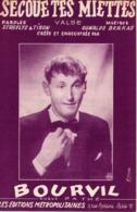 PARTITION BOURVIL - SECOUE TES MIETTES - VALSE - 1952 - ETAT COMME NEUF - - Otros