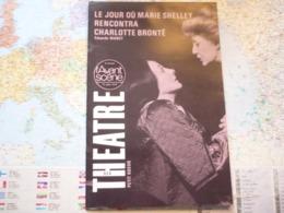 L'Avant-Scène Théâtre N°654 15 Juillet 1979 Le Jour Où Marie Shelley Rencontra Charlotte Brontë - Cinéma