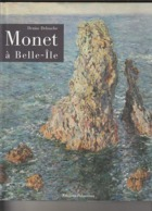 MONET A BELLE ILE Par Denise Delouche   Edit 2006  (TTB état 1000 Gr  135 PAGES ) - Arte