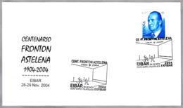Centenario FRONTON ASTELENA - PELOTA VASCA. Eibar, Guipuzcoa, 2004 - Stamps
