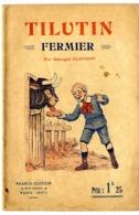 TILUTIN FERMIER PAR GEORGES CLAVIGNY  1924  -  REVUE POUR ENFANT BD  ILLUSTRATION E YRONDY  -  16 PAGES -  RARE - Humour