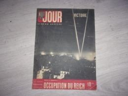 WWII10 MAI 1945 NUIT ET JOUR NUMERO SPECIAL OCCUPATION DU REICH - 1939-45
