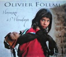 OLIVIER FOLLMI. Photos. Hommage à L'Himalaya. Editions De La Martinière.2004. - Arte