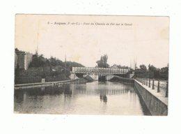 62_ARQUES_pont Du Chemin De Fer Sur Le Canal - Arques