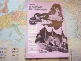 L'Avant-Scène Théâtre N°631 Le Naufrage Pollufission 2000 - Eric Westphal / La Goutte - Guy Froissy - Cinéma